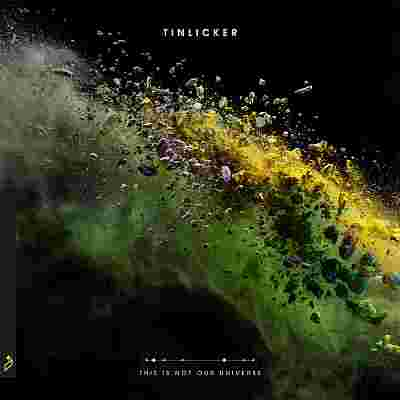 "Tinlicker ""This Is Not Our Universe"""